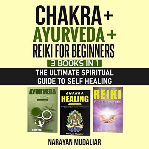 Chakra + Ayurveda + Reiki for Beginners cover art