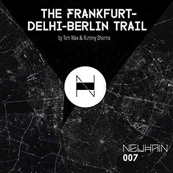 The Frankfurt - Delhi - Berlin Trail