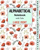Alphabetical Notebook with Tabs: Large-Print Premium Alphabetized Notebook. Lined Journal Organizer with A-Z Tabs.