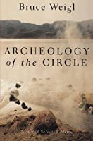 Archeology of the Circle: New and Selected Poems