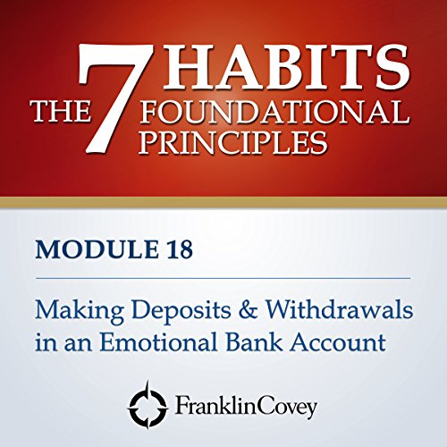 Couverture de Module 18 - Making Deposits and Withdrawals in an Emotional Bank Account
