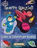 Guerre spaziali Libro da colorare per bambini dai 4 agli 8 anni: Incredibili pagine da colorare Oute...