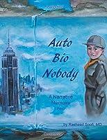 Auto Bio Nobody: A Narrative Memoire