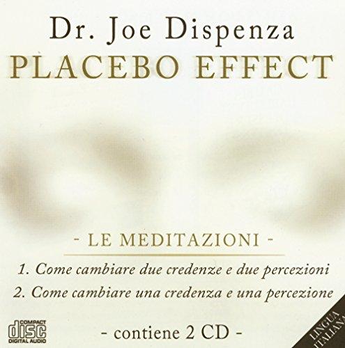 Placebo effect. Le meditazioni: Come cambiare due credenze e due percezioni-Come cambiare una credenza e una percezione. Audiolibro. 2 CD Audio