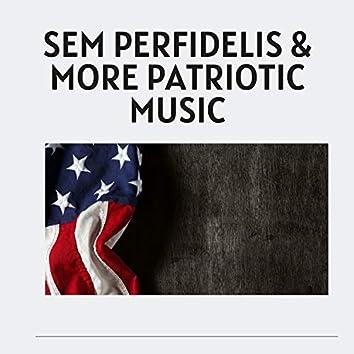 Sem Perfidelis & More Patriotic Music
