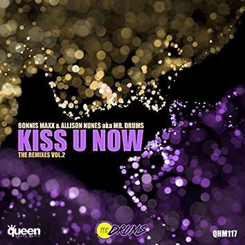 Kiss U Now (The Remixes, Vol. 2)