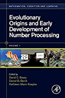 Evolutionary Origins and Early Development of Number Processing, Volume 1 (Mathematical Cognition and Learning (Print))
