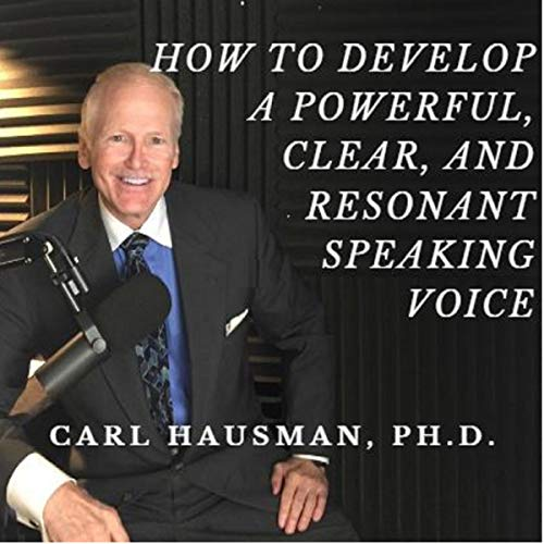 How to Develop a Powerful, Clear, and Resonant Speaking Voice cover art