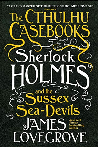 The Cthulhu Casebooks - Sherlock Holmes and the Sussex Sea-Devils: 3