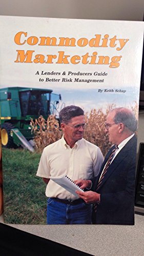 Commodity marketing: A lenders and producers guide to better risk management
