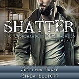 Shatter: Unbreakable Bonds Series, Book 2