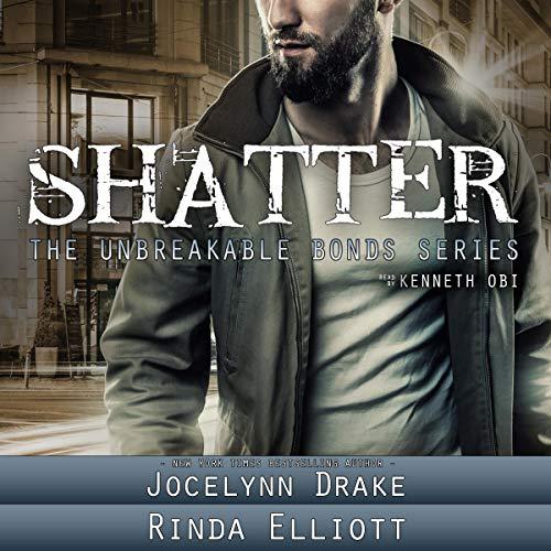 Shatter      Unbreakable Bonds Series, Book 2              By:                                                                                                                                 Jocelynn Drake,                                                                                        Rinda Elliott                               Narrated by:                                                                                                                                 Kenneth Obi                      Length: 10 hrs and 48 mins     31 ratings     Overall 4.9
