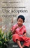 Une adoption ouverte - Mon enfant en terre lointaine