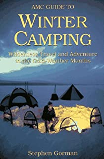 Amc Guide to Winter Camping: Wilderness Travel and Adventure in the Cold-Weather Months