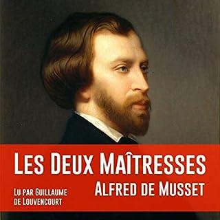Les deux maîtresses                   Auteur(s):                                                                                                                                 Alfred de Musset                               Narrateur(s):                                                                                                                                 Guillaume de Louvencourt                      Durée: 2 h et 24 min     Pas de évaluations     Au global 0,0