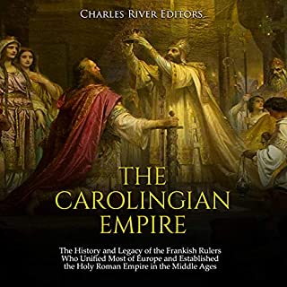 The Carolingian Empire     The History and Legacy of the Frankish Rulers Who Unified Most of Europe and Established the Holy Roman Empire in the Middle Ages              De :                                                                                                                                 Charles River Editors                               Lu par :                                                                                                                                 Dan Gallagher                      Durée : 1 h et 25 min     Pas de notations     Global 0,0