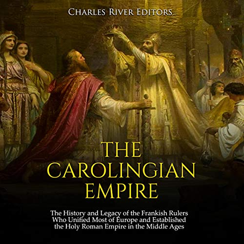 The Carolingian Empire audiobook cover art