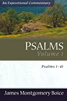 Psalms Voume 1: Psalms 1-41 (An Expositional Commentary) by James Montgomery Boice(2005-09-01)