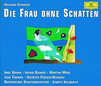 Strauss, R.: Die Frau Ohne Schatten, Op. 65