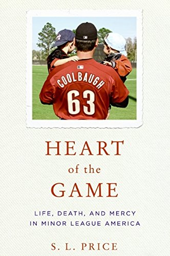 Image of Heart of the Game: Life, Death, and Mercy in Minor League America