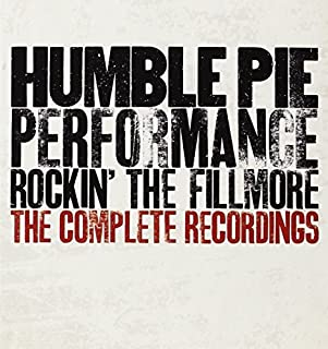 Performance: Rockin' the Filmore - The Complete Recordings by Humble Pie