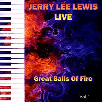 Jerry Lee Lewis Live Great Balls of Fire, Vol. 1