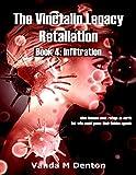 The Vinctalin Legacy: Retaliation, Book 4 Infiltration (English Edition)...