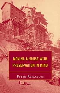 Moving a House with Preservation in Mind (American Association for State and Local History)