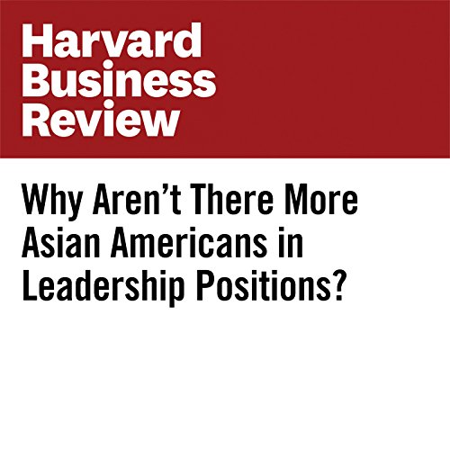 Why Aren't There More Asian Americans in Leadership Positions? audiobook cover art