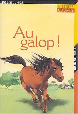 Au galop! (Folio Junior Histoire Courte)