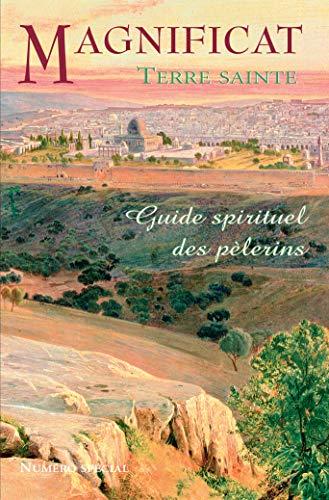 Magnificat Terre sainte : Guide spirituel des pèlerins