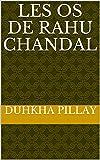 Les os de Rahu Chandal (French Edition)