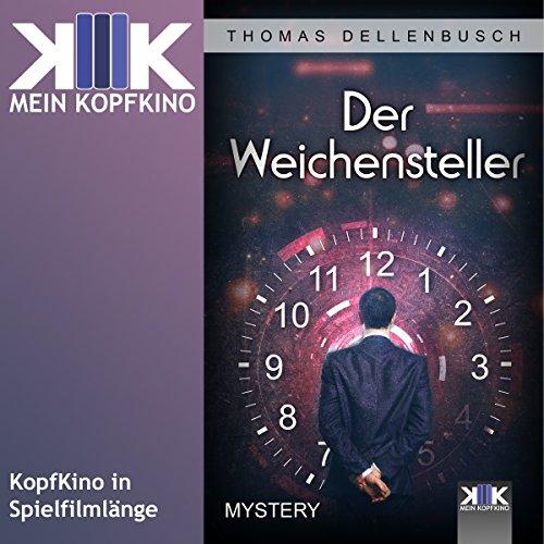 Der Weichensteller                   Autor:                                                                                                                                 Thomas Dellenbusch                               Sprecher:                                                                                                                                 Thomas Dellenbusch                      Spieldauer: 1 Std. und 16 Min.     3 Bewertungen     Gesamt 4,3