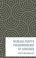 Merleau-Ponty's Phenomenology of Language