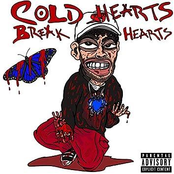 Cold Hearts Break Hearts