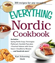 The Everything Nordic Cookbook: Includes: Spring Nettle Soup, Norwegian Flatbread, Swedish Pancakes, Poached Salmon with G...