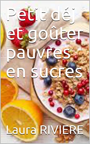 Petit déj et goûter pauvres en sucres