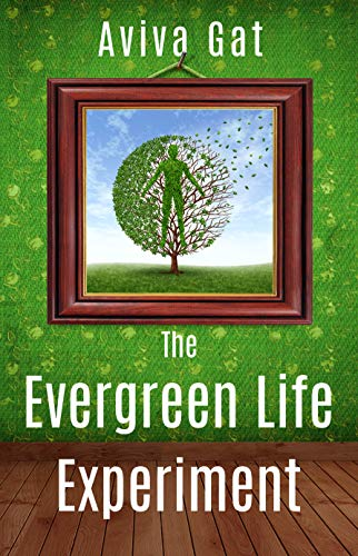 The Evergreen Life Experiment by Gat, Aviva ebook deal