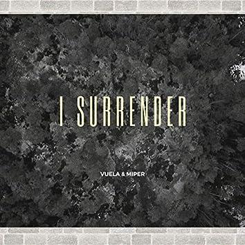 I Surrender (feat. Vuela)