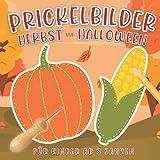 Prickelbilder Herbst und Halloween für Kinder ab 3 Jahren: Prickeln und Basteln. Prickel-Block für Mädchen und Jungen. Tolles Halloween-Geschenk