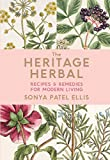 The Heritage Herbal: Recipes and Remedies for Modern Living