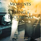 Moments of Being and Becoming (English Edition)