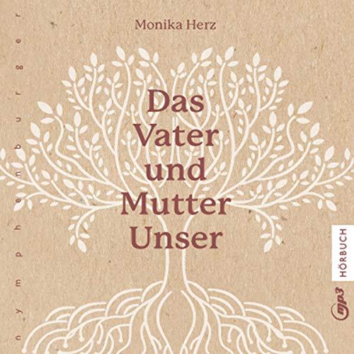 Das Vater und Mutter Unser                   Autor:                                                                                                                                 Monika Herz                               Sprecher:                                                                                                                                 Marina Köhler                      Spieldauer: 2 Std. und 38 Min.     Noch nicht bewertet     Gesamt 0,0