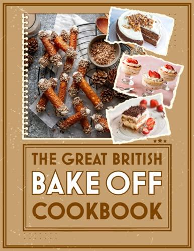The Great British Bake Off Cookbook: Platinum Cookbook With 20 Recipes The Great British Bake Off...
