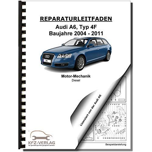 Audi A6 4F 2004-2011 6-Zyl. Dieselmotor 163-239 PS Mechanik Reparaturanleitung