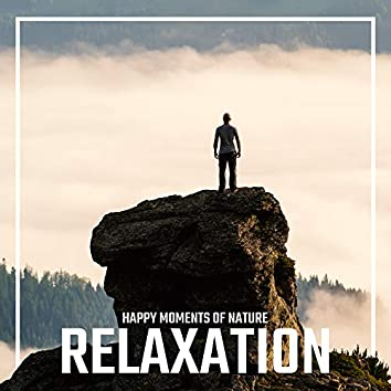 Happy Moments of Nature Relaxation: 2020 Relaxing Nature Music with Piano Melodies, Perfect Remedy for Stress, Songs for Total Relax, Rest and Calm Down