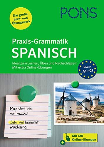 PONS Praxis-Grammatik Spanisch: Ideal zum Lernen, Üben und Nachschlagen. Mit extra Online-Übungen.