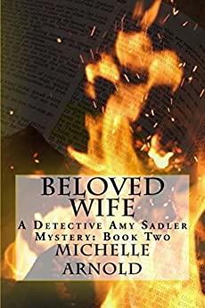 Beloved Wife: A Detective Amy Sadler Mystery: Book Two by [Michelle Arnold]