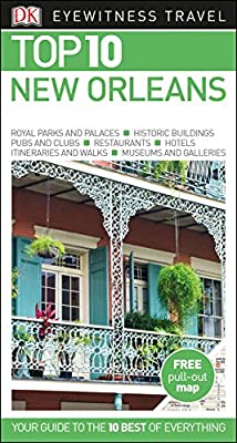 Top 10 New Orleans (DK Eyewitness Travel Guide)