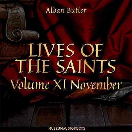 Lives of the Saints, Volume XI: November Titelbild